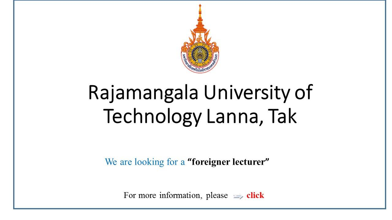 Rajamangala University of Technology Lanna (RMUTL)Tak is looking for a foreigner lecturer to work as an English Language Specialist of RMUTL Language Center.